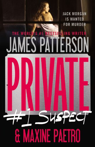 Private: #1 Suspect by James Patterson, Maxine Paetro