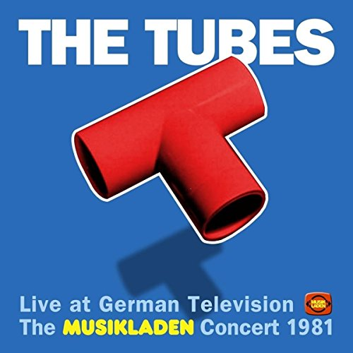 Tubes - Live At German Television: The Musikladen Concert 1981