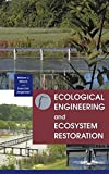 img - for Ecological Engineering and Ecosystem Restoration book / textbook / text book
