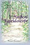 The Magical Kaleidoscope, Thom Cherney, 0615750834