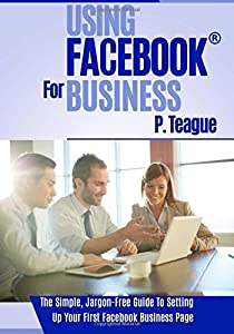 Using Facebook For Business (Stuff Made Simple) (Volume 2)