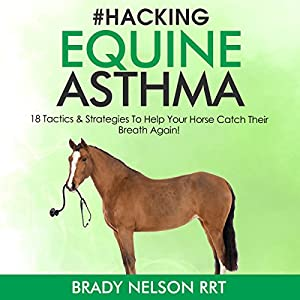 Hacking Equine Asthma Audiobook