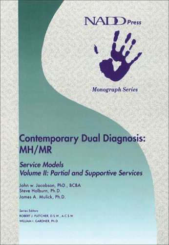 Contemporary Dual Diagnosis: MH/MR Service Models Volume II: Partial and Suportive Services (Monograph series) by John W. Jacobson PhD BCBA (2002-01-01)
