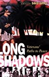Long Shadows : Veterans Paths to Peace, Giffey, David, 1891859641