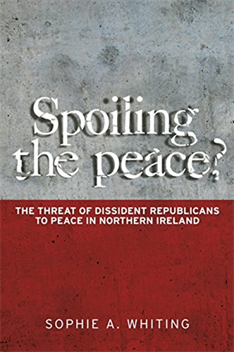 Download Spoiling the peace?: The threat of dissident Republicans to peace in Northern Ireland Pdf