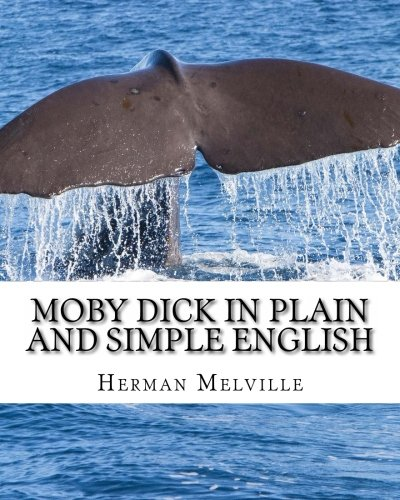 Moby Dick In Plain and Simple English: Includes Study Guide, Complete Unabridged Book, Historical Context, and Character Index (Bookcaps Study Guides)