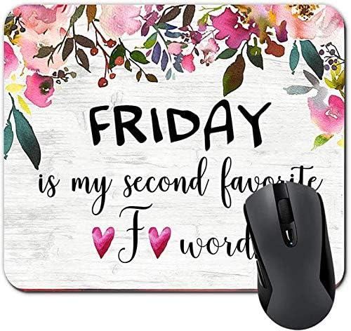 Lustiges Zitat Freitag ist Mein zweites Lieblings-F-Wort Lustiges Schreibtischzubehör für die Arbeit Rosa Blumenmousepad Bürogeschenke für Frauen 7,9 x 9,5 Zoll