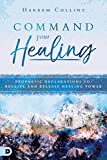 #10: Command Your Healing: Prophetic Declarations to Receive and Release Healing Power