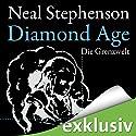 Diamond Age: Die Grenzwelt Hörbuch von Neal Stephenson Gesprochen von: Detlef Bierstedt