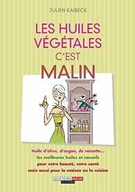 Les huiles végétales, c'est malin par Julien Kaibeck