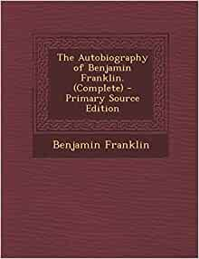 a review of the book the autobiography of benjamin franklin Benjamin franklin: the religious life of a founding father, which was   booklist online offers more than 180,000 book reviews from the.
