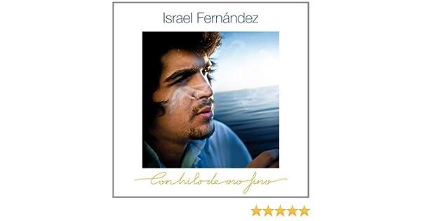 Con Hilo De Oro Fino: Israel Fernández: Amazon.es: Música