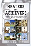 Healers and Achievers, Raphael S. Bloch, 1469192462