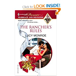 The Rancher's Rules (Harlequin Presents Marriage and Mistletoe) Lucy Monroe