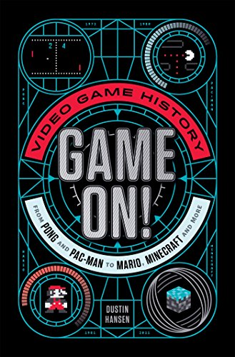 - Game On!: Video Game History from Pong and Pac-Man to Mario, Minecraft, and More