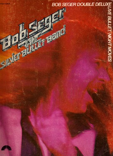 - Bob Seger & The Silver Bullet Band Double Deluxe [Song Book] (Live Bullet/Night Moves)