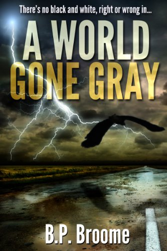A World Gone Gray by [Broome, B.P.]