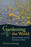 Gardening The World: Agency, Identity and Ownership