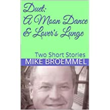 Duet: A Moon Dance & Lover's Lunge (Duets by Mike Broemmel Book 4)