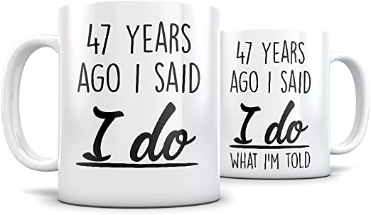 47th Anniversary Mug For Men And Women 47th For Men And Women 47th For Couple 47 Anniversary 47 Year Anniversary 47th Wedding Anniversary 11 ounce