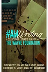 #AmWriting: A Collection of Letters to Benefit The Wayne Foundation Paperback