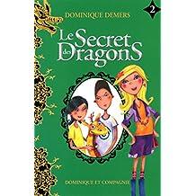 SECRET DES DRAGONS (LES) T.02