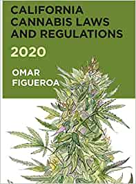 California Cannabis Laws and Regulations 2020 (Cannabis Codes of California)