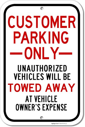 Customer Parking Only Sign, 12x18 Rust Free .63 Aluminum, UV Printed, Easy to Mount Weather Resistant Long Lasting Ink Made in USA by SIGO SIGNS (Customer Parking Sign)