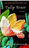 Tulip Fever, Deborah Moggach, 0385334923