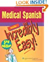 Medical Spanish Made Incredibly Easy! (Incredibly Easy! Series®)
