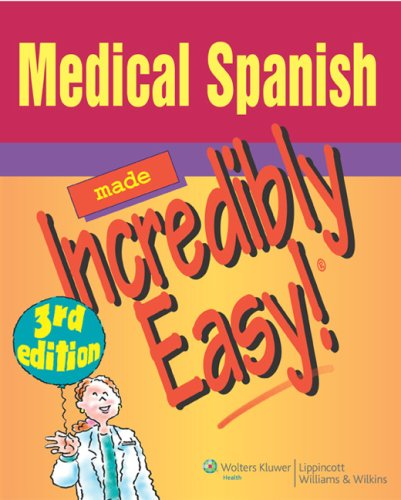 Medical Spanish Made Incredibly Easy! (Incredibly Easy! Series®) - http://medicalbooks.filipinodoctors.org