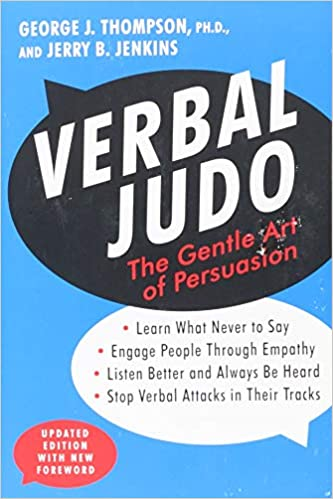 Verbal Judo: The Gentle Art of Persuasion, Updated Edition: George J