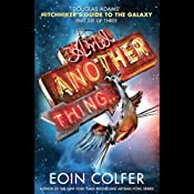 And Another Thing...: The Hitchhiker's Guide to the Galaxy, Book 6 | Eoin Colfer