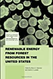 Renewable Energy from Forest Resources in the United States, , 0415776007