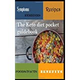 Keto Diet Pocket Guide: Benefits, Symptoms, Natural Remedies, Foods, Facts, and 4 of the Best Keto Recipes and Shopping List.