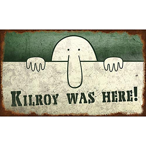 Past Time Kilroy was Here Sign 14