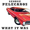 What It Was Audiobook by George Pelecanos Narrated by J. D. Jackson