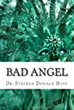 Bad Angel, Stephen Huff, 1468058029