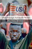 Does Foreign Aid Really Work?, Roger Riddell, 0199295654