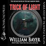 Trick of Light: A Kay Farrow Novel, Book 2 | William Bayer