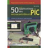 PROGRAMMATION DES PIC 16 ET 18 EN LANGAGE JAL : 50 NOUVELLES APPLICATIONS DES MICROCONTROLEURS PIC