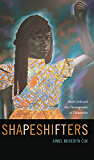 Shapeshifters: Black Girls and the Choreography of Citizenship