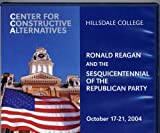 img - for Ronald Reagan and the Sesquicentennial of the Republican Party October 17-21, 2004 Hillsdale College book / textbook / text book