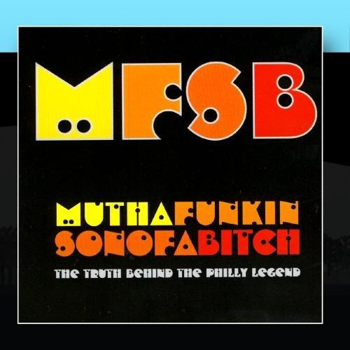 Phillies Legend - MFSB - Mutha Funkin Sonofabitch: The Truth Behind The Philly Legend