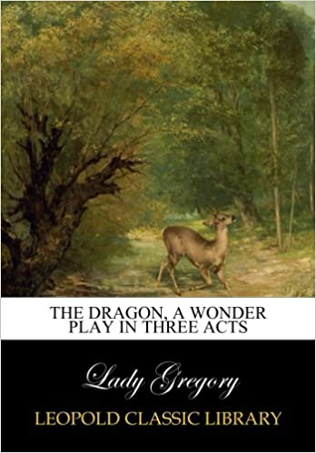 Book The dragon, a wonder play in three acts