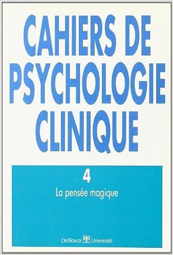 Lire en ligne Cahiers de psychologie clinique. Pensée magique, numéro 1995/1 pdf ebook