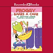 Froggy Bakes a Cake | Jonathan London