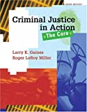 Criminal Justice in Action, Larry K. Gaines and Roger LeRoy Miller, 0495003050