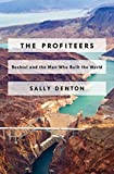Book cover image for The Profiteers: Bechtel and the Men Who Built the World