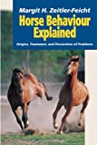 Horse Behaviour Explained, Margit H. Zeitler-Feicht, 1840760370